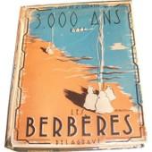 3000 Ans Avec Les Berb�res de Louis De St. Quentin