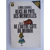 Alice Au Pays Des Merveilles Suivi De De L'autre Cote Du Miroir de Lewis, Carroll