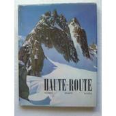 La Haute Route : Chamonix - Zermatt - Saas-Fee de Roch Andr�
