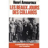 La Grande Histoire Des Fran�ais Sous L'occupation - N� 3 - Les Beaux Jours Des Collabos - Juin 1941-Juin 1942 de henri amouroux