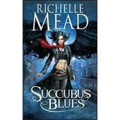 Succubus Blues de Richelle Mead
