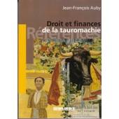 Droit Et Finances De La Tauromachie de jean-francois auby
