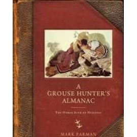 A Grouse Hunter's Almanac: The Other Kind of Hunting - Mark Parman
