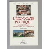 L'�conomie Politique - Analyse �conomique Des Choix Publics Et De La Vie Politique de Collectif