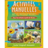 Activites Manuelles Avec Des Materiaux Naturels de Collectif