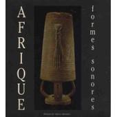 Afrique, Formes Sonores - Exposition, Paris - , Mus�e National Des Arts Africains Et Oc�aniens, 7 F�vrier-2 Avril 1990 de Collectif