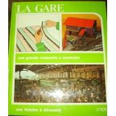 La Gare, 1 Grande Maquette � Construire, 1 Histoire � D�couvrir. de Escala