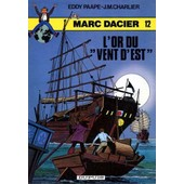 Marc Dacier N� 12 - L'or Du Vent D'est de jean-michel charlier