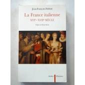 La France Italiene Xvie-Xviie Si�cle de Jean-Fran�ois Dubost