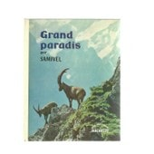 Grand Paradis de Samivel Collaboration De R P Bille Pour Les Photos