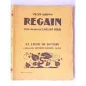 Regain. 30 Bois Originaux De L. William Graux. Le Livre De Demain N� 148 de jean giono