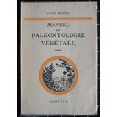 Manuel De Paleontologie Vegetale.) de Moret L�on