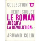 Le Roman Jusqu'� La R�volution - Tome Ii: Anthologie de Henri Coulet