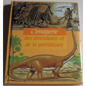 L'imagerie Des Dinosaures Et De La Prehistoire de emilie beaumont