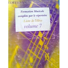 Formation Musicale Complète Par Le Répertoire - Livre De L'élève - Volume 7 livre de l'élève