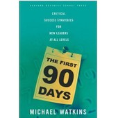 The First 90 Days - Critical Success Strategies For New Leaders At All Levels de Michael Watkins