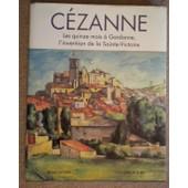 Paul C�zanne - Les Quinze Mois � Gardanne, L'invention De La Sainte-Victoire de michel deleuil