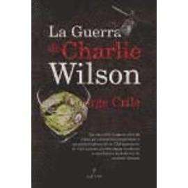 La guerra de Charlie Wilson - George Crile