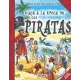 Viaja a la época de los piratas - Equipo Editorial Orpheus Books Ltd