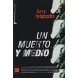 Un muerto y medio - Gery Palazzotto