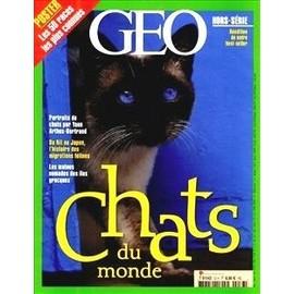 Geo Magazine Hs Hors-S�rie N� 2010 : Chats Du Monde / Poster : 50 Races / Portraits De Chats Par Arthus-Bertrand / Migrations F�lines / Chats Nomades Des �les Grecques