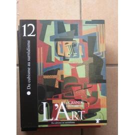 La Grande Histoire De L'art Tome 12 N� 12 : Du Cubisme Au Surr�alisme