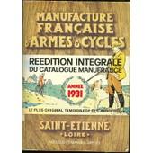 Manufacture D'armes Et De Cycles De Saint-Etienne. 1931 - 1981, Le Catalogue Souvenir. R�impression Int�grale Du Catalogue De L'ann�e 1931. de MANUFRANCE