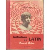 Initiation Au Latin-Classe De Sixi�me de j. De Foucault