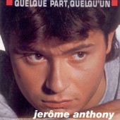 Quelque Part , Quelq'un - Anthony, Jerome