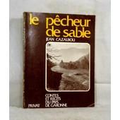 Le P�cheur De Sable. Contes Et R�cits Du Pays De Garonne de jean cazalbou