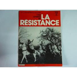Une Epopee De La Resistance N� 72 : Le Colonel Remy Raconte Une Epopee De La Resistance