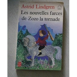 les nouvelles farces de zozo la tornade - Astrid Lindgren