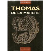 Thomas De La Marche - Roi-Brigand Des Montagnes de Farinelli, Bernard