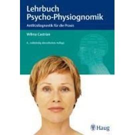 Lehrbuch der Psycho-Physiognomik: Antlitzdiagnostik für die Praxis