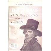 Babeuf Et La Conspiration Pour L'�galit� de claude mazauric