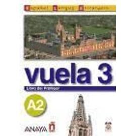 Vuela 3. - Libro Del Profesor A2 - Maria-Angeles Alvarez Martinez