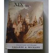 Lagarde Et Michard. Xix E Si�cle (Dix-Neuvi�me Si�cle) - Les Grands Auteurs Fran�ais Du Programme de andr� lagarde