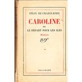 Caroline Ou Le Depart Pour Les Iles de Chazournes Felix De.