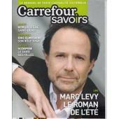 Carrefour Savoirs N� 132 : Marc Levy - Ntm En Sc�ne Saint Denis - Eric Elmosnino - Bd:Scorpion - Interview Ben L'oncle Soul - Plan�te 51 - Les Sims 3 Ambitions Sur Pc - A�da...