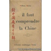 Il Faut Comprendre La Chine de Martin William