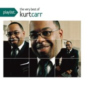 Playlist: The Very Best Of Kurt Carr - Carr Kurt
