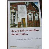 Ils Ont Fait Le Sacrifice De Leur Vie : Le Prix De La Lib�rt� Dans L'oise, 1940/1945