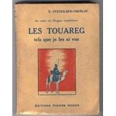 Les Touareg Tels Que Je Les Ai Vus de Steinilber Oberlin