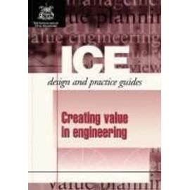 Institution of Civil Engineers: Creating Value in Engineerin