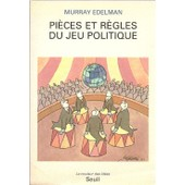 Pi�ces Et R�gles Du Jeu Politique de Murray Edelman