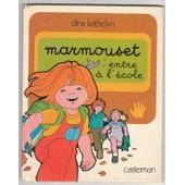 Les Grandes Actions De Marmouset Tome 4 - Marmouset Entre � L'�cole de Dina Kathelyn