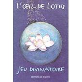 L'oeil De Lotus - Jeu Divinatoire de Colette Lougarre