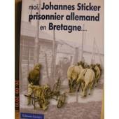 Moi, Johannes Sticker, Prisonnier Allemand En Bretagne - 1945-1947, Un Avenir Pr�coce de Sticker, Johannes