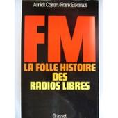 La Fm La Folle Histoire Des Radios Libres de ESKENAZI ANNICK COJEAN