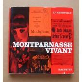 Montparnasse Vivant. Roger Wilde, Kr�m�gne, Zadkine, Chagall, Gabriel Fournier, Foujita, Marc Vaux, Papazoff, Man Ray, Bryen, Terechkovitch, Flor�s, Clav�, C�sar, Modigliani, Soutine... de Paris